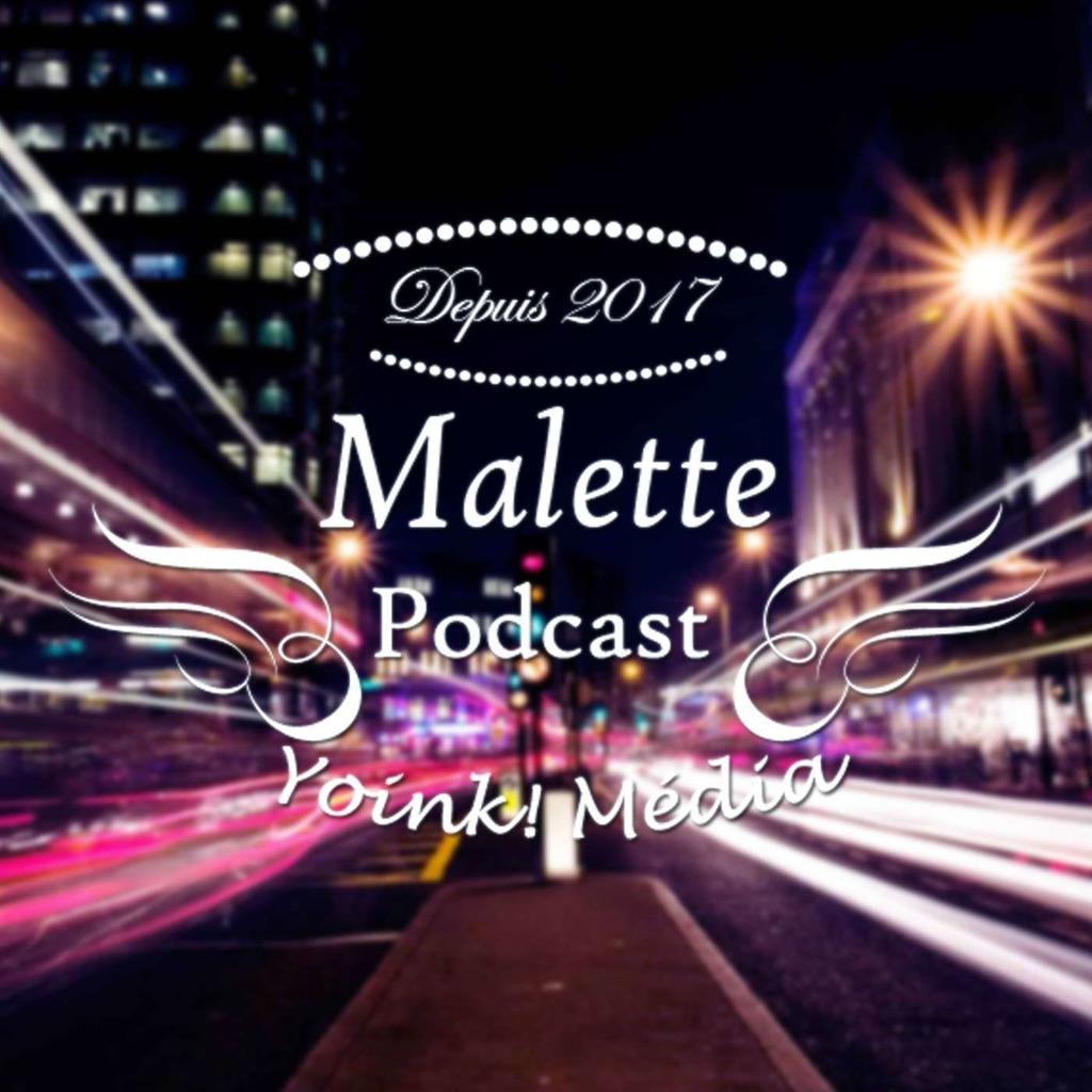 Malette Podcast - Propulsé par Yoink! Média
