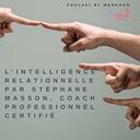 L'intelligence relationnelle expliquée par Stéphane Masson, coach professionnel certifié 👫