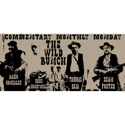 Episode 516 - Commentary Monthly Monday - The Wild Bunch