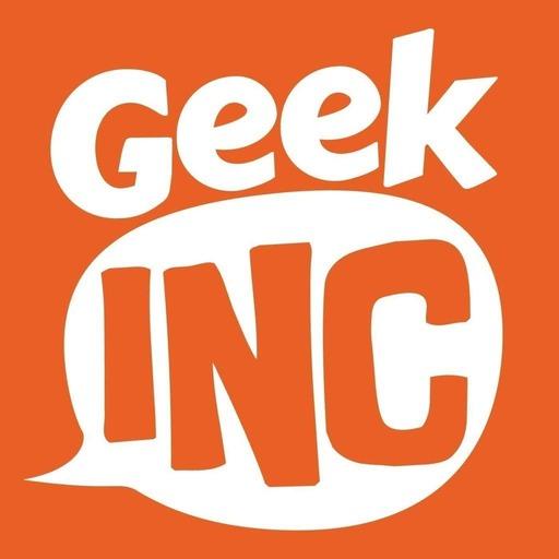 Geek Inc Podcast 157 : Je suis un monstre !