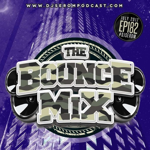 DJ SEROM - THE BOUNCEMIX EP182
