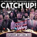 Catch'up! AEW Double or Nothing 2020 - Résumé et Analyse!