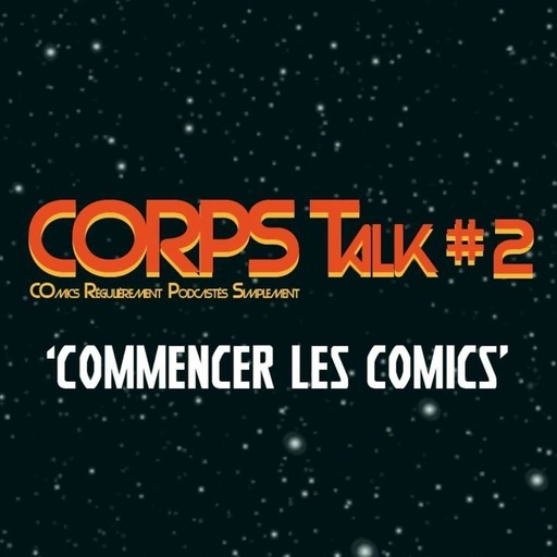 CORPS-talk-2-commencer-comics.mp3