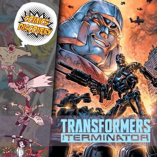 ComicsDiscovery S05E26 : Transformers vs Terminator