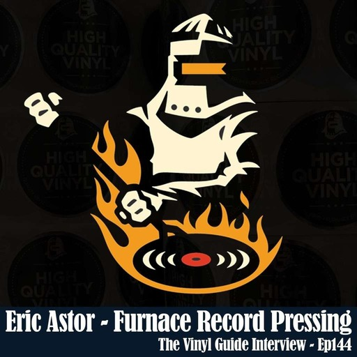Ep144: Eric Astor of Furnace Record Pressing