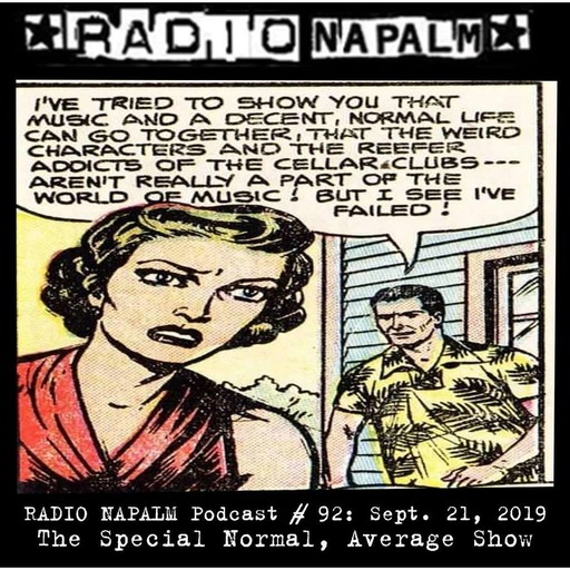 RADIO NAPALM Podcast # 92: The Special Normal, Average Show