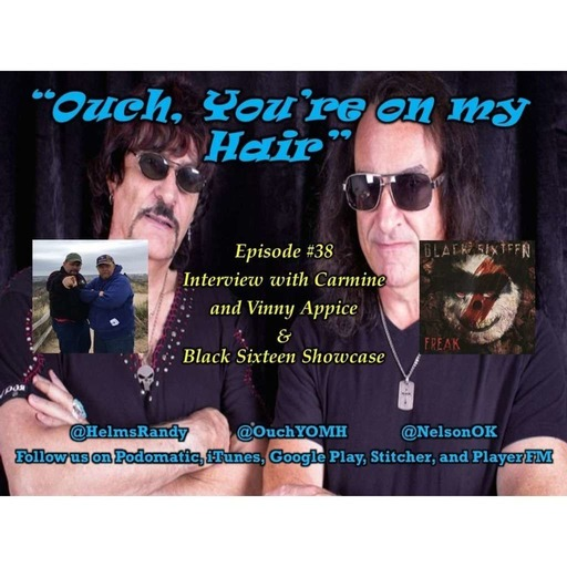 Ep #38 Interview with Carmine and Vinny Appice and Black Sixteen Showcase