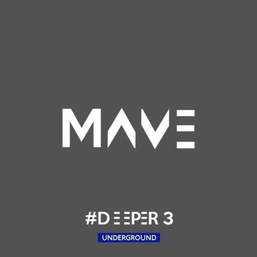 Mave - Deeper #3 Underground