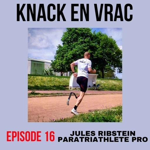 Knack en Vrac - Épisode 16 - Jules RIBSTEIN Paratriathlète pro.mp3