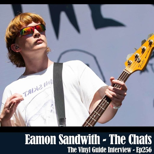 Ep256: Eamon Sandwith of The Chats