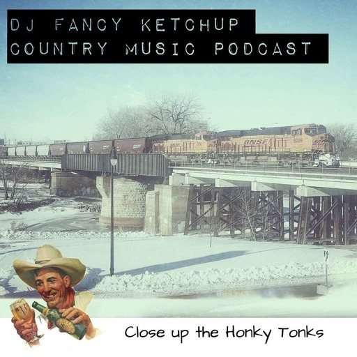 Episode 25: Close Up the Honky Tonks