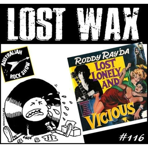 Episode 116 - Lost Wax - Roddy Ray'da: Lost Lonely and Vicious