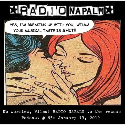 RADIO NAPALM Podcast # 85: RADIO NAPALM To The Rescue!