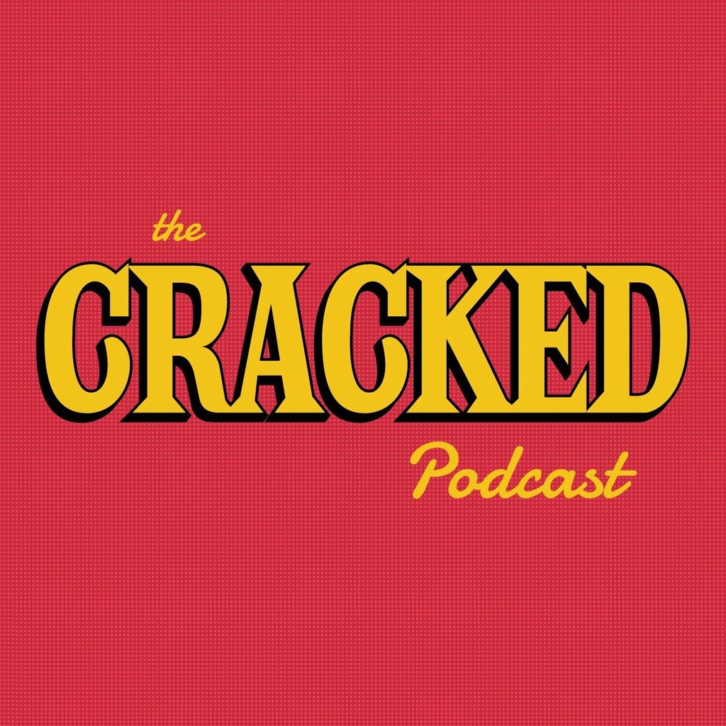 The Cracked Podcast