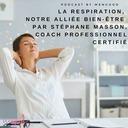 La respiration, notre alliée bien-être, par Stéphane Masson, coach certifié