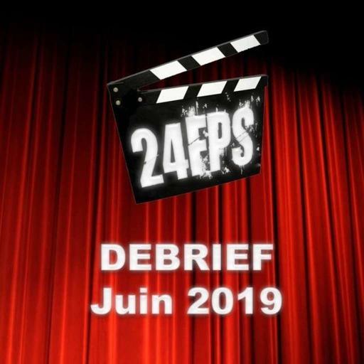 24FPS Debrief Juin 2019