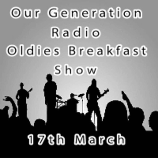 Oldies Breakfast Show 17th March