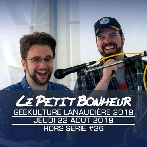 LPB - HORS SÉRIE #26 - Au Geekulture 2019 de Lanaudière!