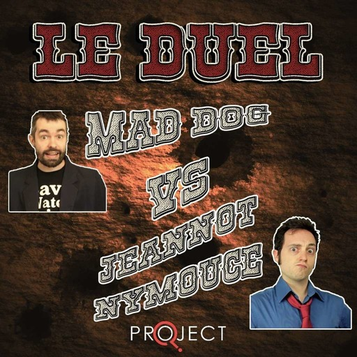 Le Duel 88 : Mad Dog VS Jeannot Nymouce