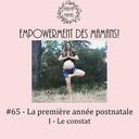 #65 - La première année postnatale, I - Le constat