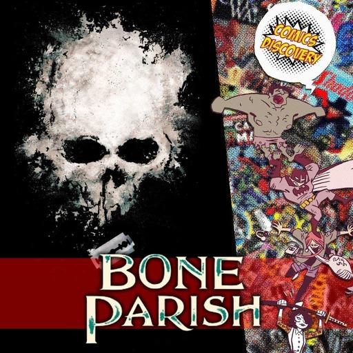 ComicsDiscovery S04E46 : Bone Parish