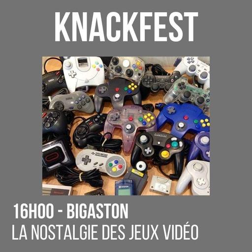 KnackFest - 16h - Bigaston - La Nostalgie des jeux vidéo.mp3