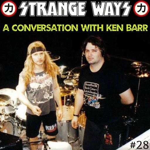 STRANGE WAYS Podcast -28- A Conversation With Ken Barr