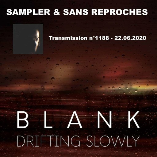 RADIO S&SR Transmission n°1188 --- 22.06.2020 (Top Of The Week BLANK « Drifting Slowly »)