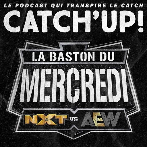Catch'up! La baston du Mercredi #13 - AEW VS NXT du 26 août 2020