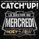 Catch'up! La baston du Mercredi #11 - AEW VS NXT du 03 Juin 2020