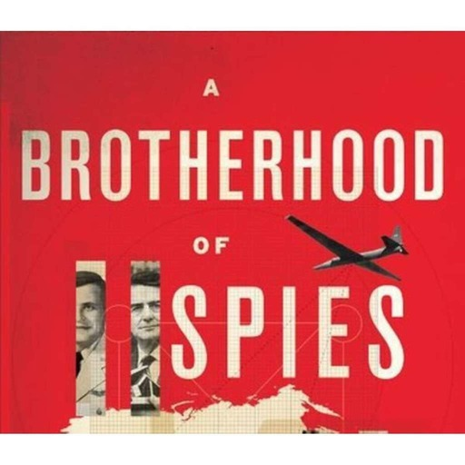 A Brotherhood of Spies: A Conversation with Monte Reel