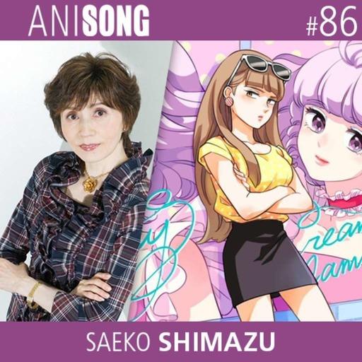 ANISONG #86 | Saeko Shimazu (Creamy)