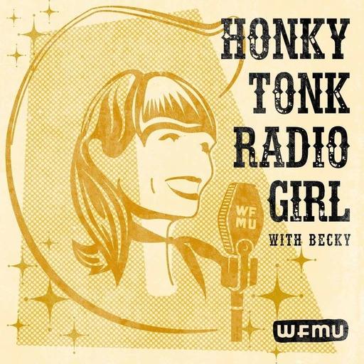 Honky Tonk Radio Girl with Becky | WFMU