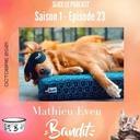 Episode 23 : Mathieu Even et BANDIT