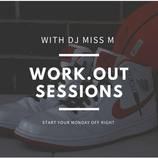 WORK.OUT.SESSION 2 with DJ MISS M