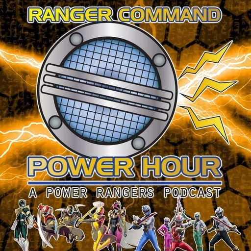 "Ranger Command Power Hour #168: ""Rangers Talk Hasbro PulseCon"""