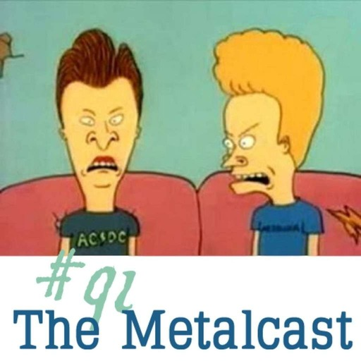 Toadcast #91 - The Metalcast