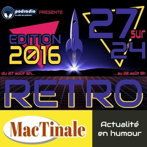 27/24 Edition 2016 – Episode 20a (6h-9h) : MacTinale n°2 - Partie 1