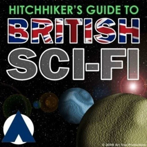 Ep. 7 - Hitchhiker's Guide to British Sci-Fi