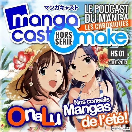 Mangacast Omake Hors-série N°01 – Août 2013 : nos conseils manga de l'été !