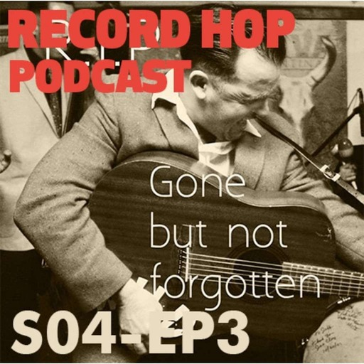 Record Hop Podcast Episódio 38: Gone But Not Forgotten