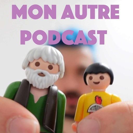 Mon autre podcast