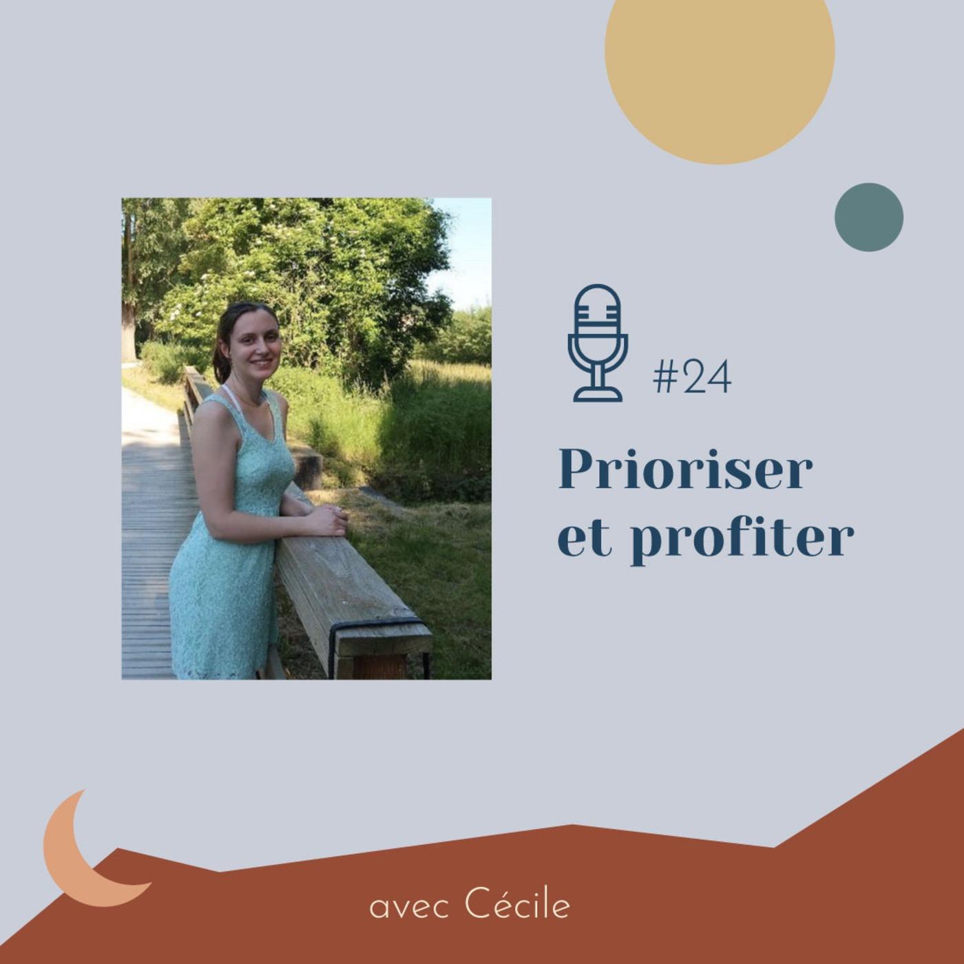 #24 | Prioriser et profiter – avec Cécile