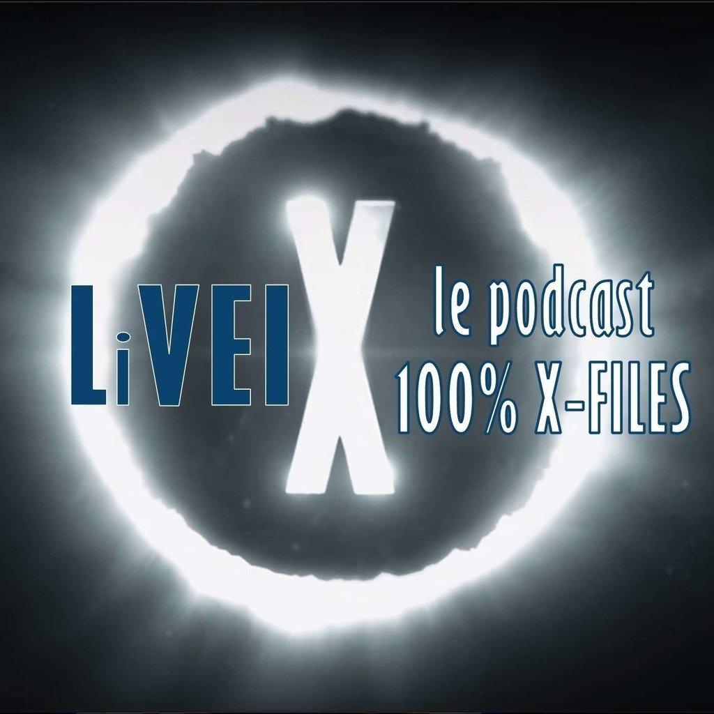 LiVEI - le podcast 100% X-Files
