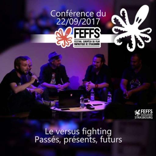 FEFFS 2017 Conférence : Le VS Fighting - passés, présents, futurs