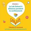 Episode 4 - La Lab School à distance pendant le confinement