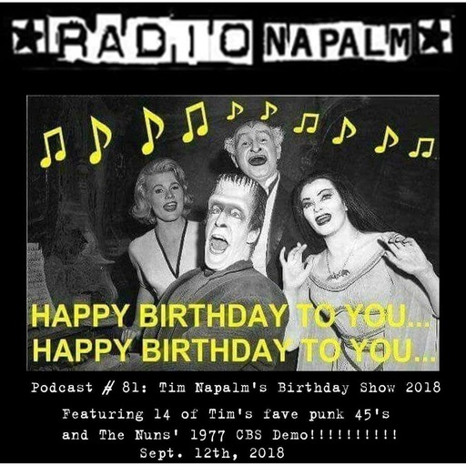 RADIO NAPALM Podcast # 81: TIm Napalm's Birthday 2018
