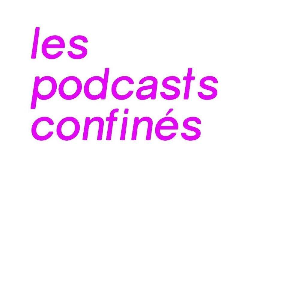 Les podcasts confinés