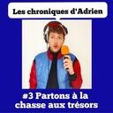 de nous à vous #3 - Les chroniques d'Adrien - Partons à la chasse aux trésors