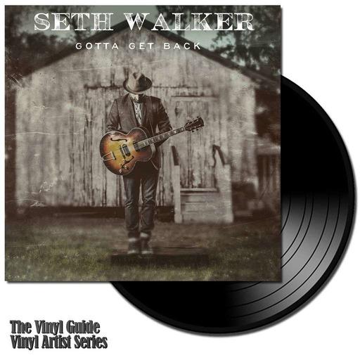 Seth Walker - Gotta Get Back - The Vinyl Artist Series